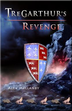 Tregarthur's Revenge by Alex Mellanby