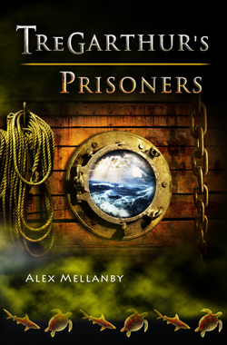 Tregarthur's Prisoners by Alex Mellanby